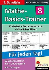 Mathe-Basics-Trainer, Für jeden Tag!: 8. Schuljahr. Hans J. Schmidt, Kurt Kaldewey, - Buch - Hans J. Schmidt, Kurt Kaldewey,