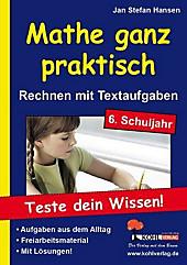 Mathe ganz praktisch, Rechnen mit Textaufgaben, 6. Schuljahr. Jan St. Hansen, - Buch - Jan St. Hansen,