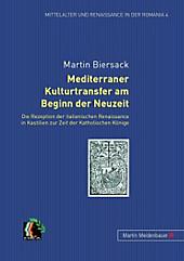 Mediterraner Kulturtransfer am Beginn der Neuzeit. Martin Biersack, - Buch - Martin Biersack,
