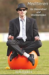 Meditieren - für Gesundheit und Wohlbefinden - eBook - Max Rat-Geber,