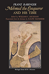Mehmed the Conqueror and His Time. Franz Babinger, - Buch - Franz Babinger,