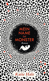 Mein Name ist Monster - eBook - Katie Hale,