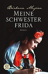 Meine Schwester Frida. Barbara Mujica, - Buch - Barbara Mujica,
