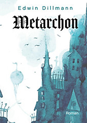 Metarchon - eBook - Edwin Dillmann,
