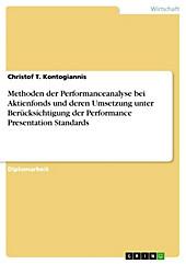 Methoden der Performanceanalyse bei Aktienfonds und deren Umsetzung unter Berücksichtigung der Performance Presentation Standards - eBook - Christof T. Kontogiannis,