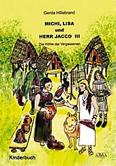 Michi, Lisa und Herr Jacco - Die Höhle der Vergessenen. Gerda Hillebrand, - Buch - Gerda Hillebrand,