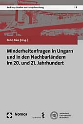 Minderheitenfragen in Ungarn und in den Nachbarländern im 20. und 21. Jahrhundert.  - Buch