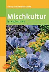 Mischkultur im Hobbygarten - eBook - Christa Weinrich,