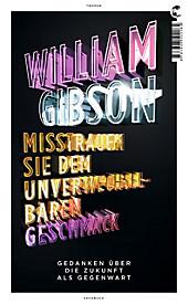 Misstrauen Sie dem unverwechselbaren Geschmack - eBook - William Gibson,