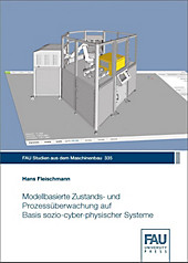 Modellbasierte Zustands- und Prozessüberwachung auf Basis sozio-cyber-physischer Systeme. Hans Fleischmann, - Buch - Hans Fleischmann,