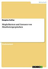 Möglichkeiten und Grenzen von Mitarbeitergesprächen - eBook - Despina Kalfas,