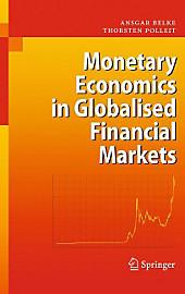 Monetary Economics in Globalised Financial Markets. Ansgar Belke, Thorsten Polleit, - Buch - Ansgar Belke, Thorsten Polleit,
