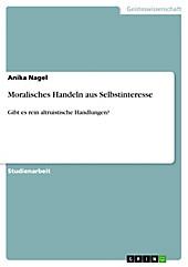 Moralisches Handeln aus Selbstinteresse - eBook - Anika Nagel,