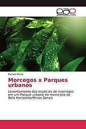 Morcegos x Parques urbanos. Michael Bruno, - Buch - Michael Bruno,