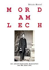 Mord am Lech - eBook - Yehuda Shenef,