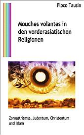 Mouches volantes in den vorderasiatischen Religionen - eBook - Floco Tausin,