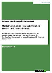 Mutter Courage im Konflikt zwischen Handel und Menschlichkeit - eBook - Heidrun Launicke (geb. Rothmaier),