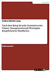 Nach dem Krieg für jede Generation eine Chance - eBook - Andrea Martha Lang,
