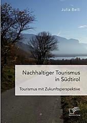 Nachhaltiger Tourismus in Südtirol - eBook - Julia Belli,