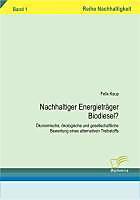 Nachhaltigkeit: Nachhaltiger Energieträger Biodiesel? - eBook - Felix Kaup,