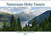 Naturraum Hohe Tauern - Gipfel, Bergwiesen und Gletscherwasser (Wandkalender 2021 DIN A3 quer) - Kalender - Anja Frost,