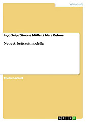 Neue Arbeitszeitmodelle - eBook - Marc Oehme, Simone Müller, Ingo Seip,