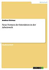 Neue Formen der Interaktion in der Arbeitswelt - eBook - Andrea Kleinau,