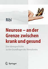 Neurose - auf der Grenze zwischen krank und gesund. Alfred Ribi, - Buch - Alfred Ribi,