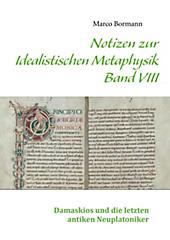Notizen zur Idealistischen Metaphysik VIII - eBook - Marco Bormann,