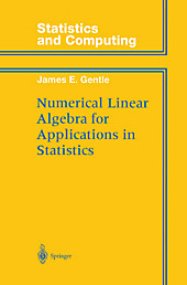 Numerical Linear Algebra for Applications in Statistics. James E. Gentle, - Buch - James E. Gentle,