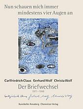 Nun schauen mich immer mindestens vier Augen an. Christa Wolf, Gerhard Wolf, Carlfriedrich Claus, - Buch - Christa Wolf, Gerhard Wolf, Carlfriedrich Claus,