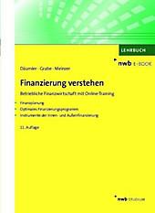 NWB Studium Betriebswirtschaft: Finanzierung verstehen - eBook - Christoph R. Meinzer, Jürgen Grabe,