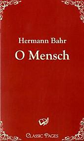 O Mensch. Hermann Bahr, - Buch - Hermann Bahr,