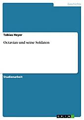 Octavian und seine Soldaten - eBook - Tobias Heyer,