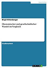 Ökonomischer und gesellschaftlicher Wandel im Vergleich - eBook - Birgit Hittenberger,