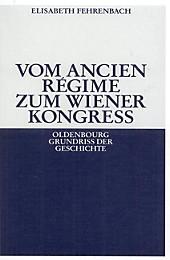 Oldenbourg Grundriss der Geschichte: 12 Vom Ancien Régime zum Wiener Kongreß - eBook - Elisabeth Fehrenbach,