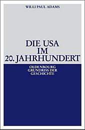 Oldenbourg Grundriss der Geschichte: 29 Die USA im 20. Jahrhundert - eBook - Willi Paul Adams,