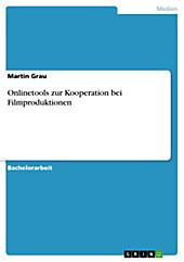 Onlinetools zur Kooperation bei Filmproduktionen - eBook - Martin Grau,