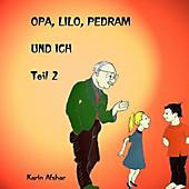 Opa Lilo Pedram und ich. Karin Afshar, - Buch - Karin Afshar,