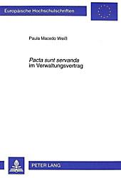 Pacta sunt servanda im Verwaltungsvertrag. Paula Macedo Weiß, - Buch - Paula Macedo Weiß,