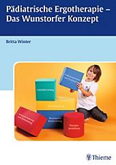 Pädiatrische Ergotherapie - Das Wunstorfer Konzept - eBook - - -,