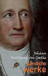 Pandora Verlag: Johann Wolfgang von Goethe: Samtliche Werke - eBook - Goethe Johann Wolfgang von Goethe,