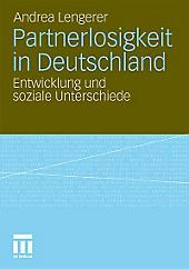 Partnerlosigkeit in Deutschland. Andrea Lengerer, - Buch - Andrea Lengerer,
