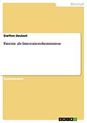 Patente als Innovationshemmnisse - eBook - Steffen Deckert,