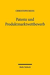 Patente und Produktmarktwettbewerb. Christoph Reiß, - Buch - Christoph Reiß,