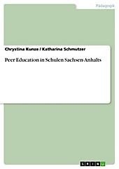 Peer Education in Schulen Sachsen-Anhalts - eBook - Katharina Schmutzer, Chrystina Kunze,