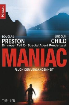 Pendergast Band 7: Maniac - Fluch der Vergangenheit