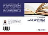 Performance Analysis of BAM and BPN for Character Recognition. Md. Mainur Rahman Tarafder, - Buch - Md. Mainur Rahman Tarafder,