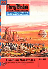 Perry Rhodan-Zyklus Die Cappins Band 461: Flucht ins Ungewisse (Heftroman) - eBook - Clark Darlton,