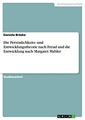 Persönlichkeits- und Entwicklungstheorie nach Freud - eBook - Daniela Bröske,